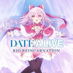 Date A live: Rio-Reincarnation